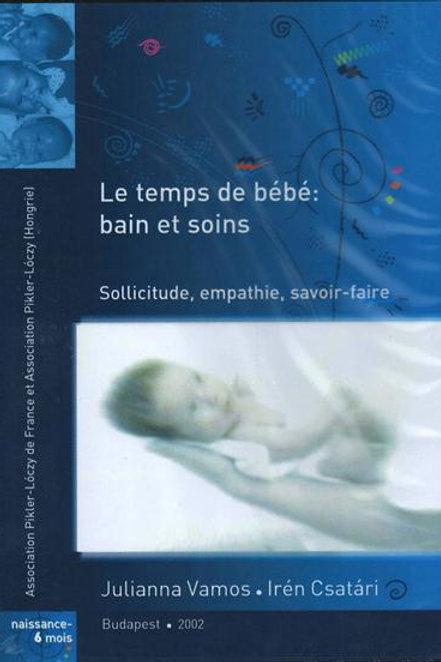 Temps de bébé: bain et soins (Le)