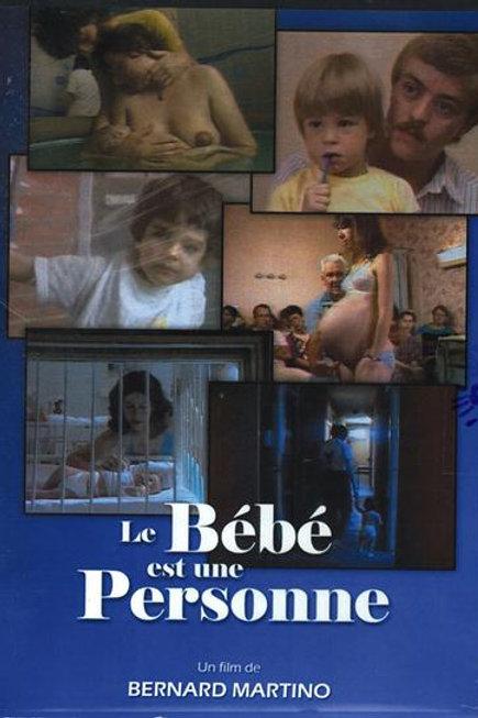 Bébé est une personne (Le) La fantastique histoire du nouveau-né