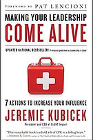Making Your Leadership Come Alive by Jeremie Kubicek.