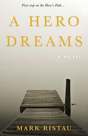 A Hero Dreams, A Novel, First Book in the Hero's Path Series