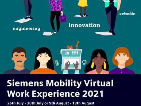 Siemens Mobility Limited Virtual Work Experience Programme. July/August 2021 (Yrs 10-13) APPLY NOW!