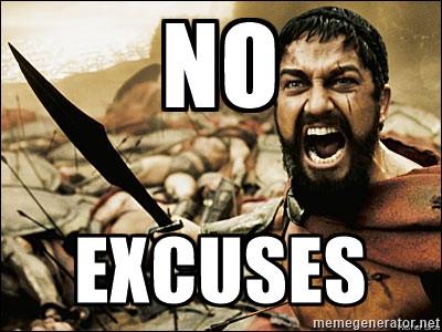 No Excuses, No setbacks