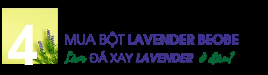 mua-bot-lavender-lam-da-xay-o-dau.png