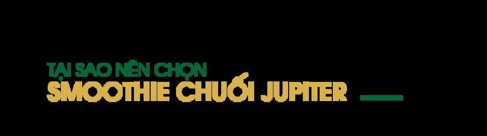 tai-sao-nen-chon-smoothie-chuoi-jupiter
