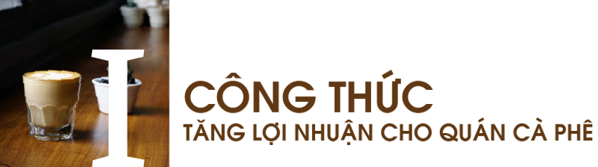 Cong-thuc-tang-loi-nhuan-cho-quan-ca-phe
