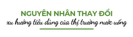 Nguyen-nhan-thay-doi-xu-huong-tieu-dung-cua-thi-truong-nuoc-uong