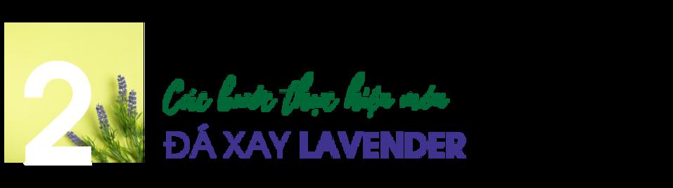 cac-buoc-thuc-hien-mon-da-xay-lavender.p