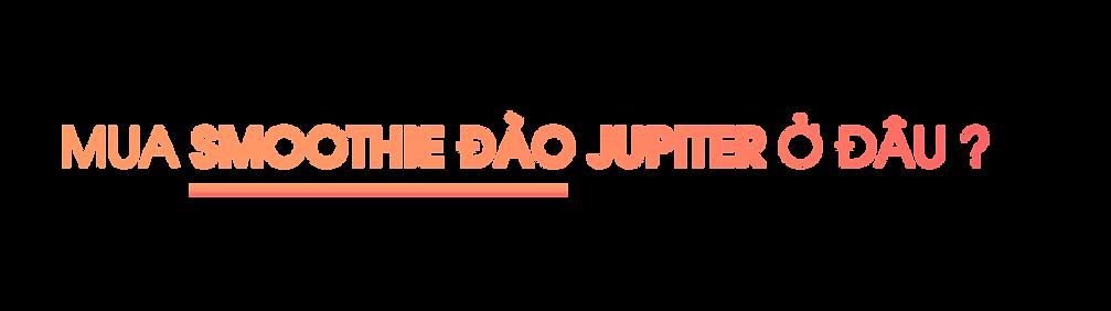 Mua-smoothie-dao-jupiter-o-dau.png