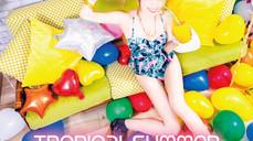 『TROPICAL SUMMER』CDリリース!