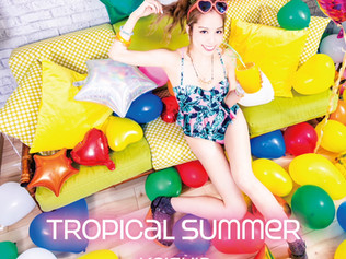 『TROPICAL SUMMER』CDリリース!