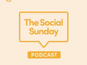 The Social Sunday Podcast