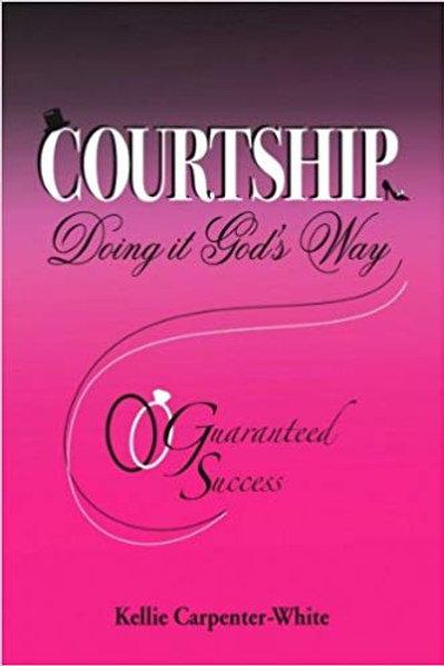 COURTSHIP Doing it God's Way, Guaranteed Success
