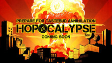 Prepare for Hopocalypse