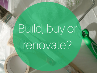 Build, buy or renovate? What makes most financial sense?