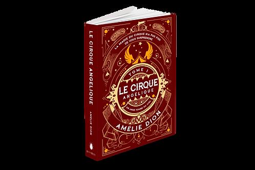 Le Cirque Angélique - Tome 1