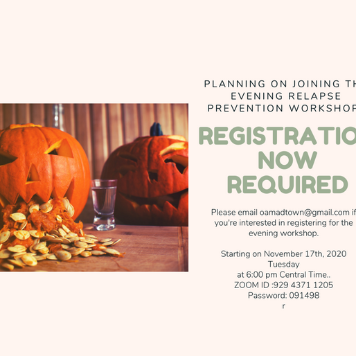 The Evening Relapse Prevention Workshop Requires Registration.
