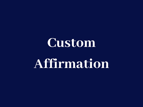 Custom Affirmation