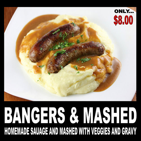 Bangers And Mashed