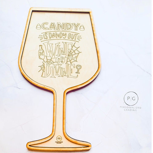Candy is Dandy but Wine is Diving Wine Glass Grazing Board Large