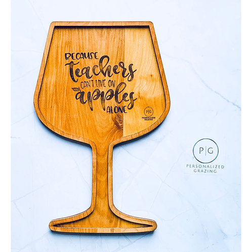 Because Teachers Can't Live on Apples Alone Wine Glass Board