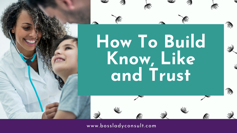 How To Build Know, Like and Trust