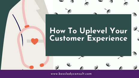 How To Uplevel Your Customer Experience by Being Extraordinary