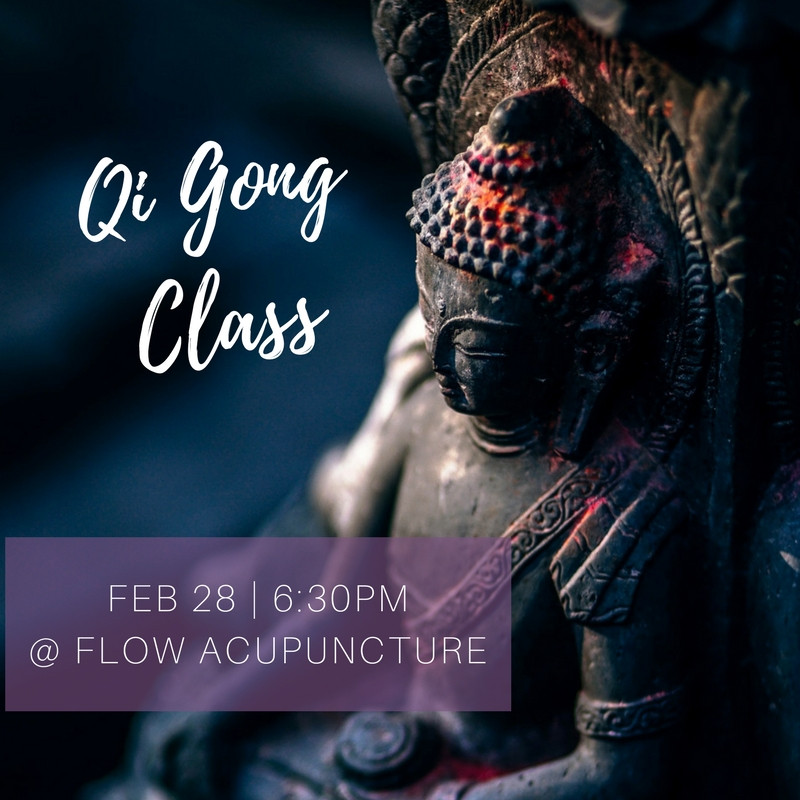 MONTHLY QI GONG CLASSES at Flow Acupuncture | Starting Feb ...