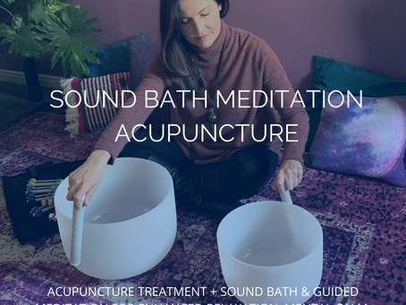 NEW TREATMENT OPTION: SOUND MEDITATION ACUPUNCTURE