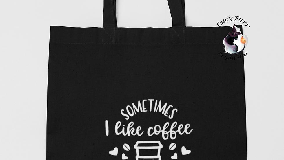 I Sometimes Like Coffee More than People Tote Bag