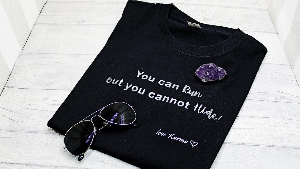You can Run but you Cannot Hide Karma Cotton T-shirt