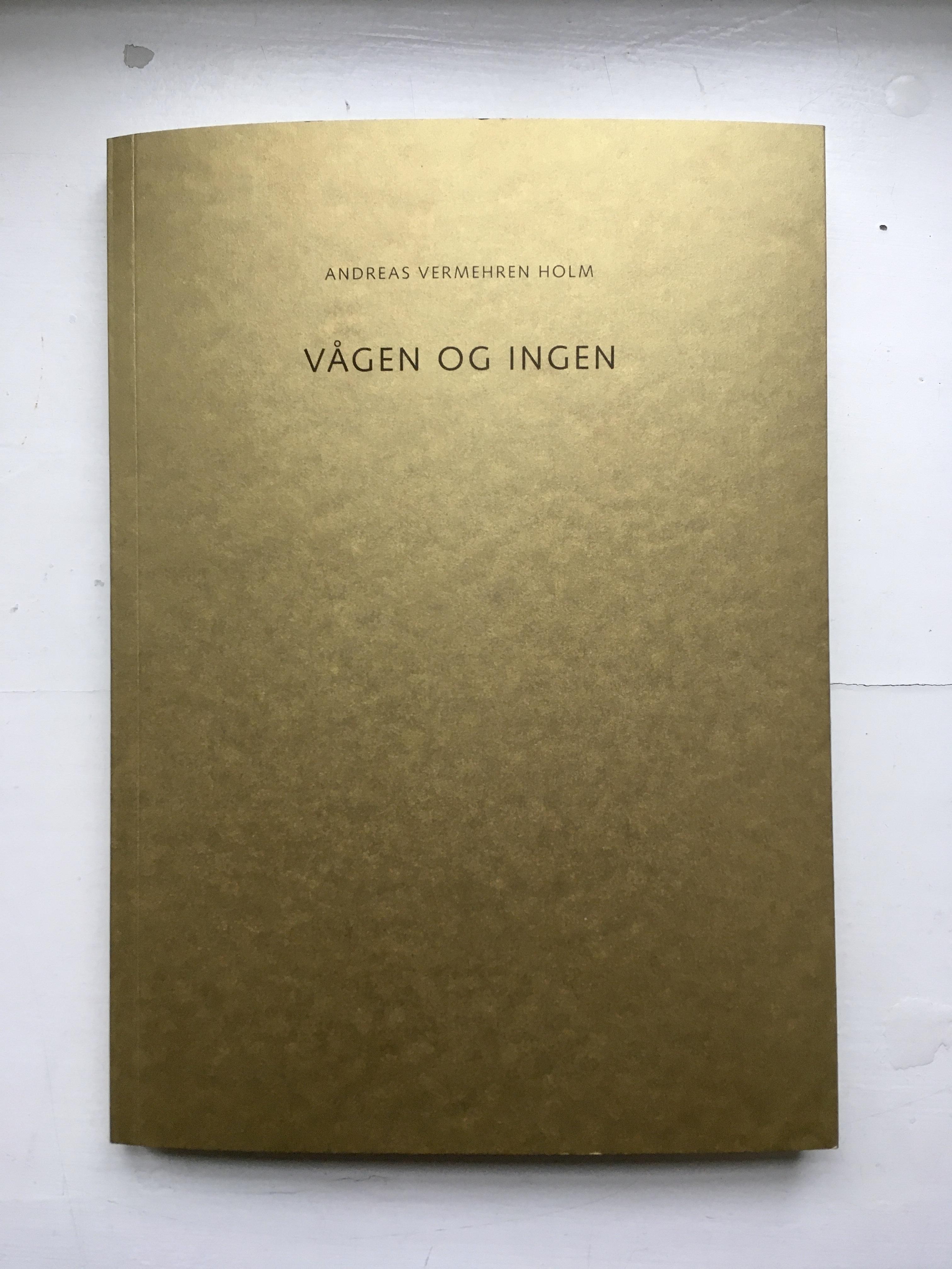 Andreas Vermehren Holm: Vågen og ingen