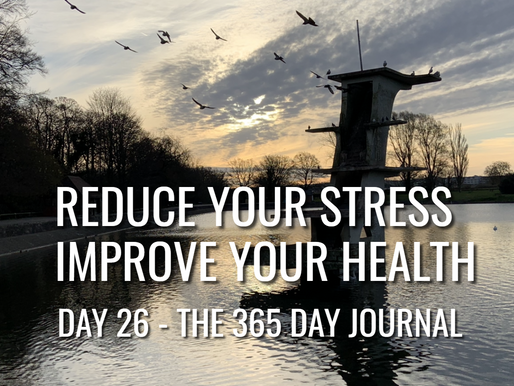 Day 26 – Reduce Your Stress - Improve Your Health