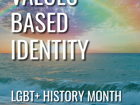 LGBT+ History Month - Values Based Identity
