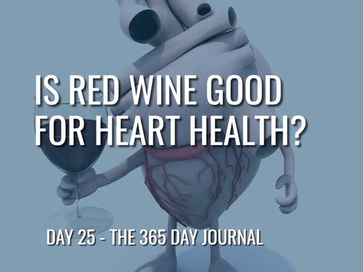 Day 25 – Is Red Wine Good For Heart Health?