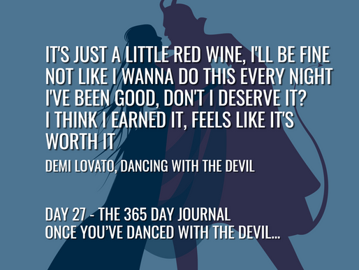 Day 27 – Once you've danced with the devil…