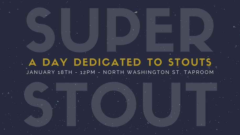 SUPER STOUT Day: January 18
