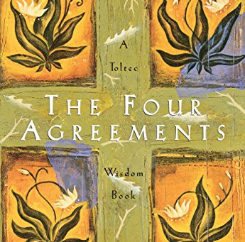 Mindful Interactions: The Four Agreements by Don Miguel Ruiz