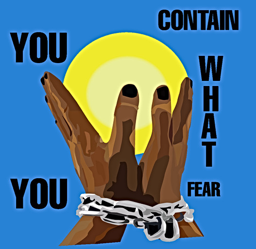 You-contain-what-you-fear.jpg