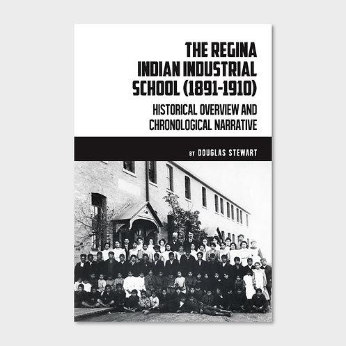 The Regina Indian Industrial School (1891-1910)
