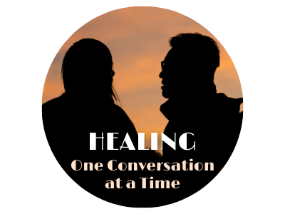 Healing: One Conversation at a Time