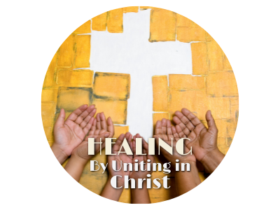 Healing: By Uniting in Christ