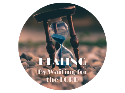 Healing: By Waiting for the LORD