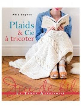 """""""Plaids et Cie à tricoter"""" Ed. Le Temps Apprivoisé"""