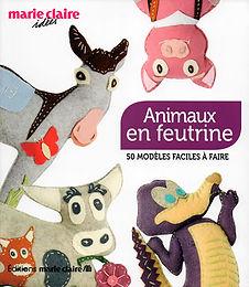 """""""Animaux en feutrine"""" Ed. Marie-Claire"""