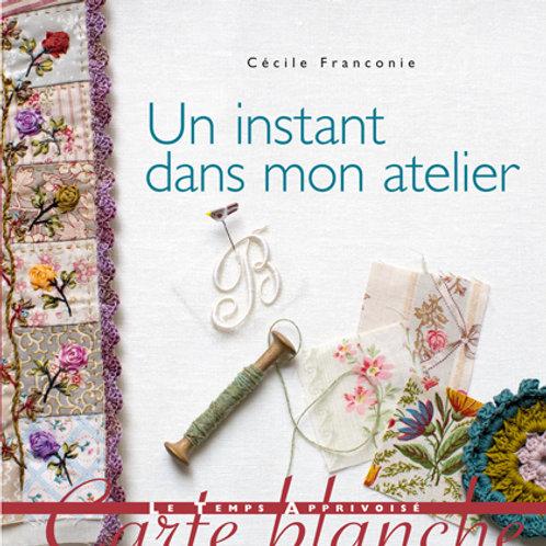 """""""Un Instant dans mon Atelier"""" Ed. LTA"""