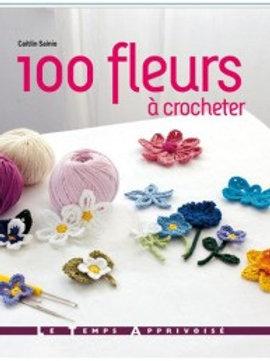 """""""100 fleurs à crocheter"""" Ed. Le Temps Apprivoisé"""