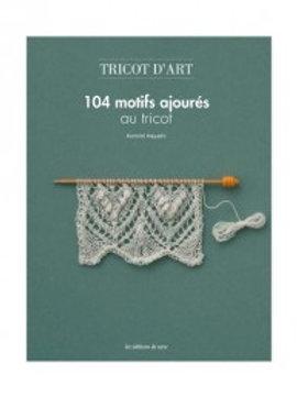 """""""104 motifs ajourés au tricot"""" Ed. de Saxe"""