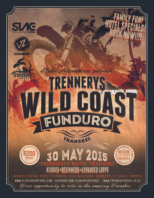 TRENNERYS WILDCOAST FUNDURO (Transkei) 30 May 2015 Presented by Slake Adventures