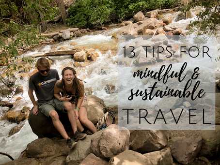 13 Tips for Mindful & Sustainable Travel