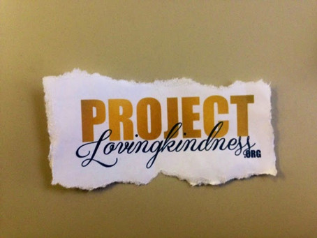 Launching Project Lovingkindness 💛💛